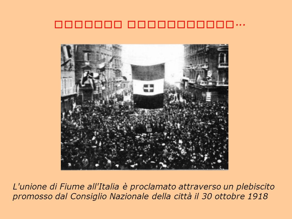 CORREDO FOTOGRAFICO... L unione di Fiume all Italia è proclamato attraverso un plebiscito.