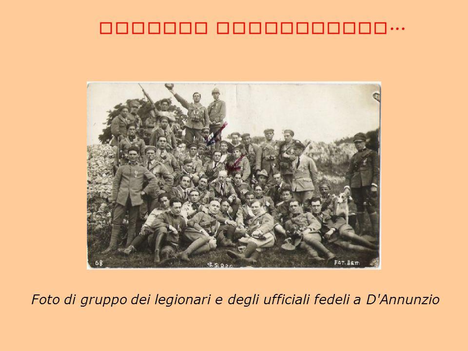 CORREDO FOTOGRAFICO... Foto di gruppo dei legionari e degli ufficiali fedeli a D Annunzio