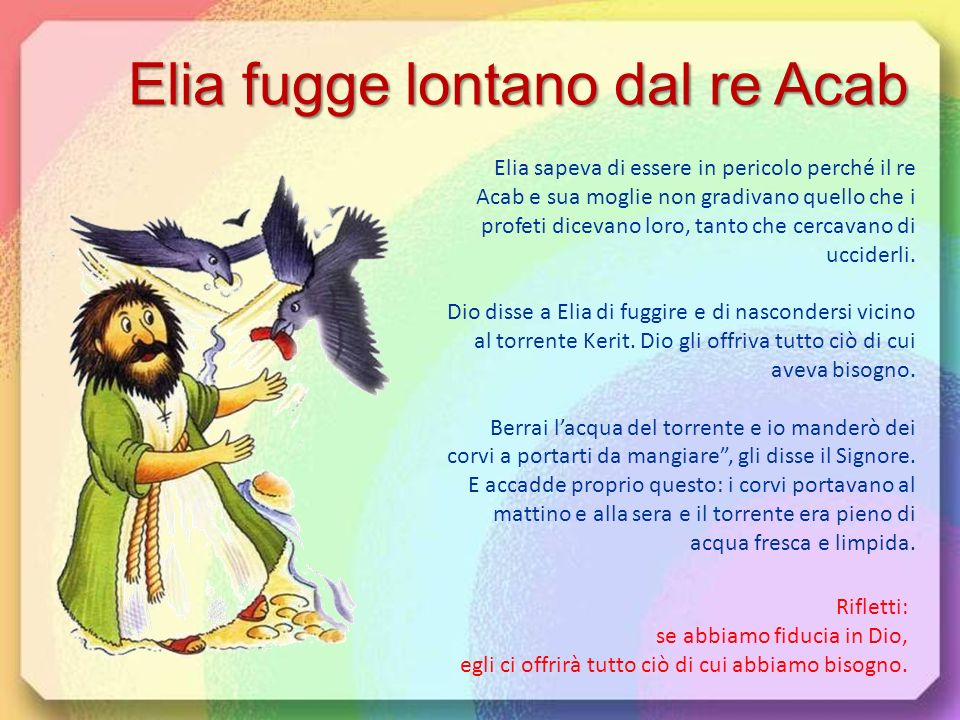 Elia fugge lontano dal re Acab