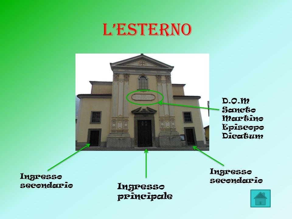 L'ESTERNO Ingresso principale D.O.M Sancto Martino Episcopo Dicatum