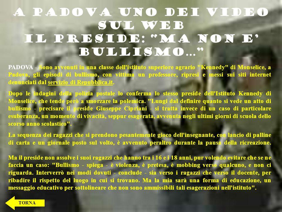 A PADOVA UNO DEI VIDEO SUL WEB IL PRESIDE: MA NON E' BULLISMO…