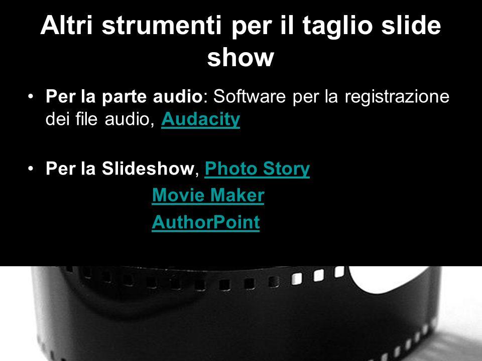 Altri strumenti per il taglio slide show