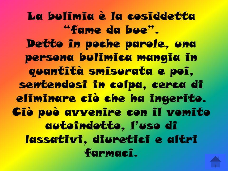 La bulimia è la cosiddetta fame da bue