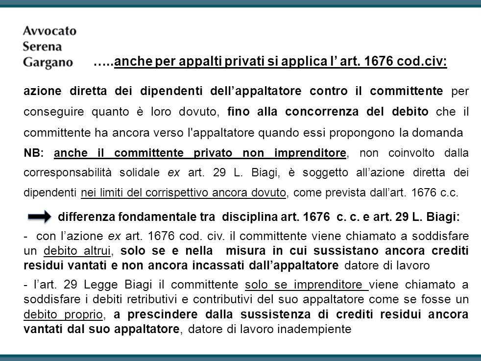 …..anche per appalti privati si applica l' art. 1676 cod.civ: