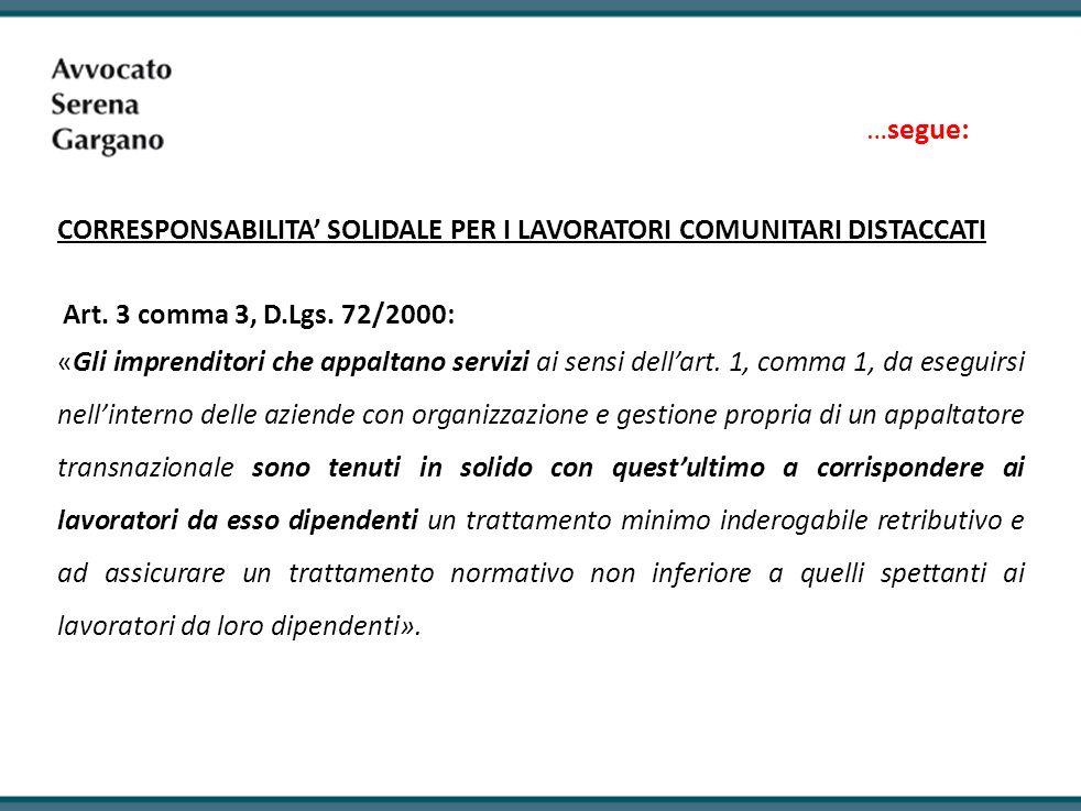 …segue: CORRESPONSABILITA' SOLIDALE PER I LAVORATORI COMUNITARI DISTACCATI. Art. 3 comma 3, D.Lgs. 72/2000:
