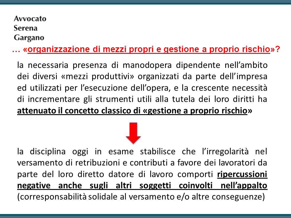 … «organizzazione di mezzi propri e gestione a proprio rischio»
