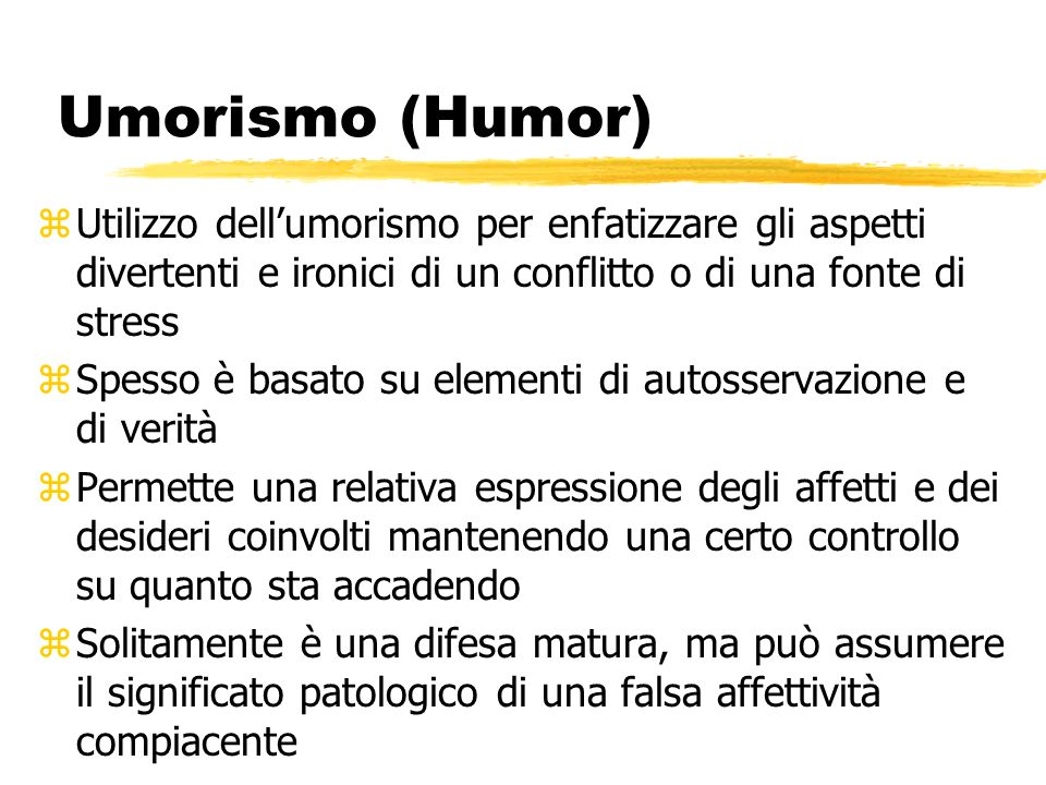 Umorismo (Humor) Utilizzo dell'umorismo per enfatizzare gli aspetti divertenti e ironici di un conflitto o di una fonte di stress.