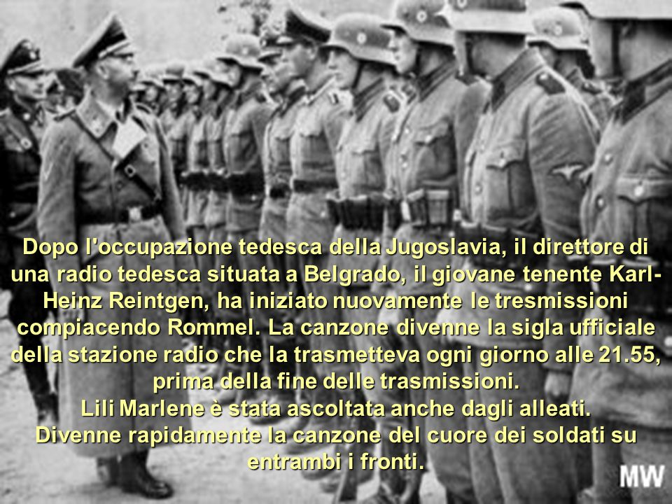 Lili Marlene è stata ascoltata anche dagli alleati.