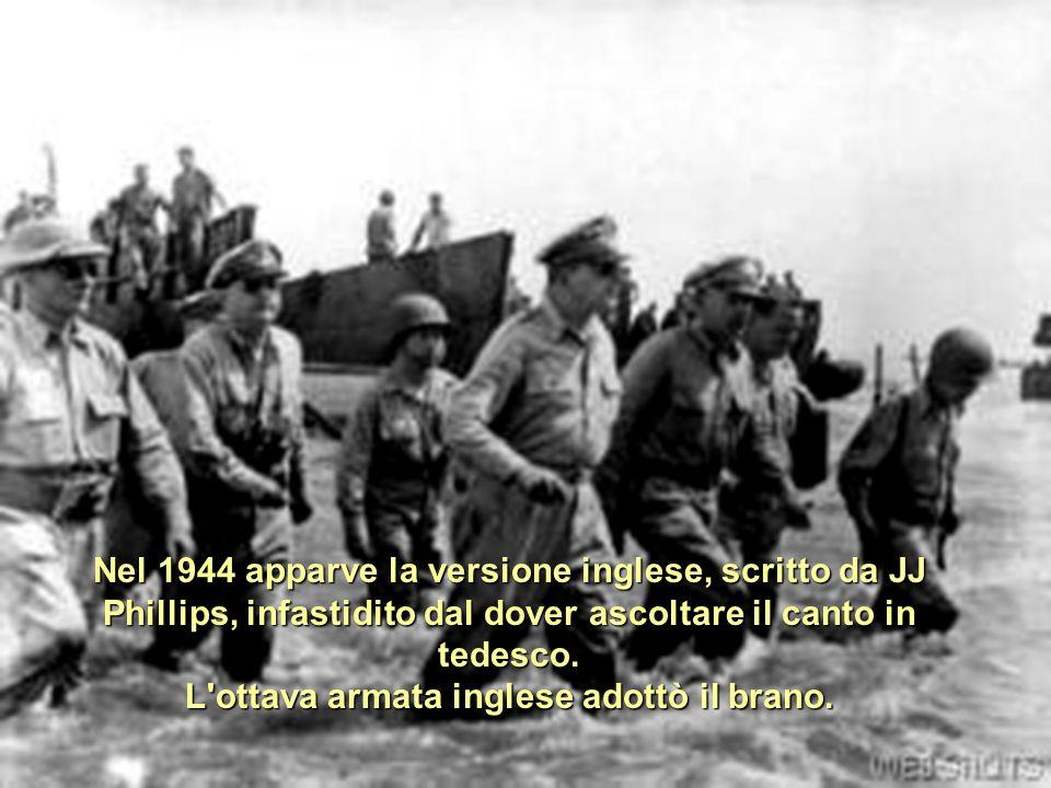 L ottava armata inglese adottò il brano.