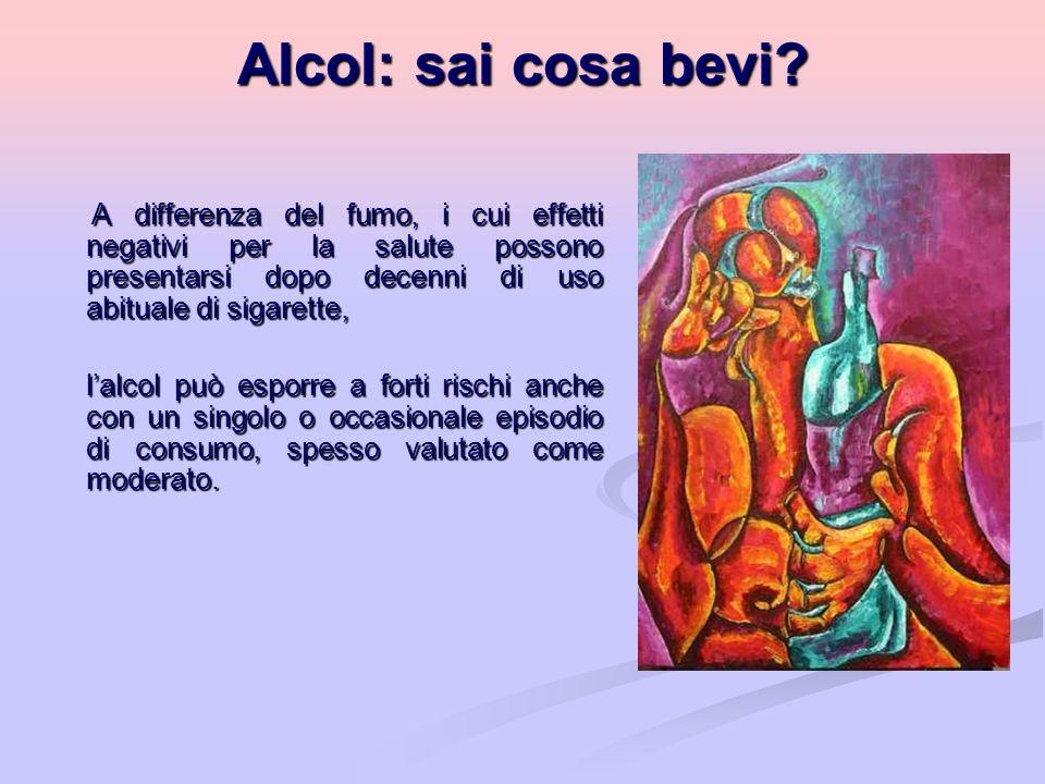 Alcol: sai cosa bevi A differenza del fumo, i cui effetti negativi per la salute possono presentarsi dopo decenni di uso abituale di sigarette,