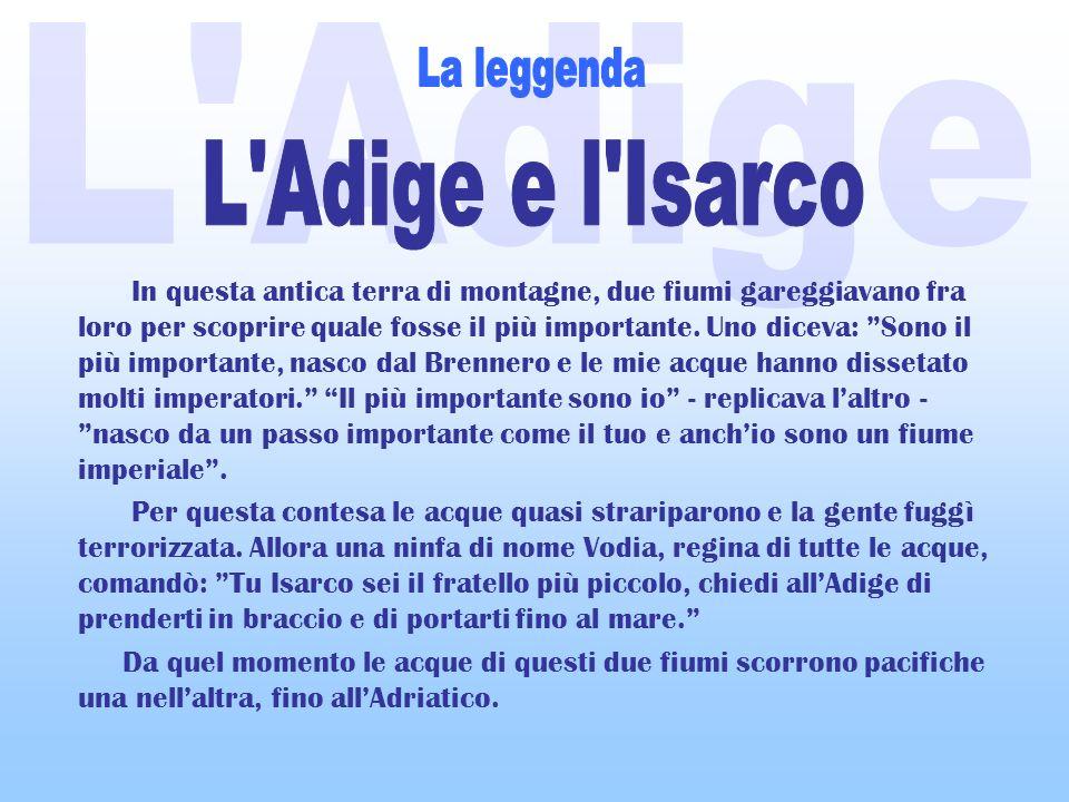 L Adige La leggenda L Adige e l Isarco
