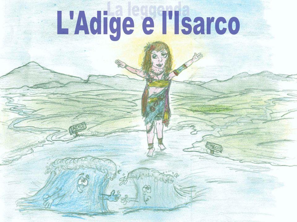 La leggenda L Adige e l Isarco
