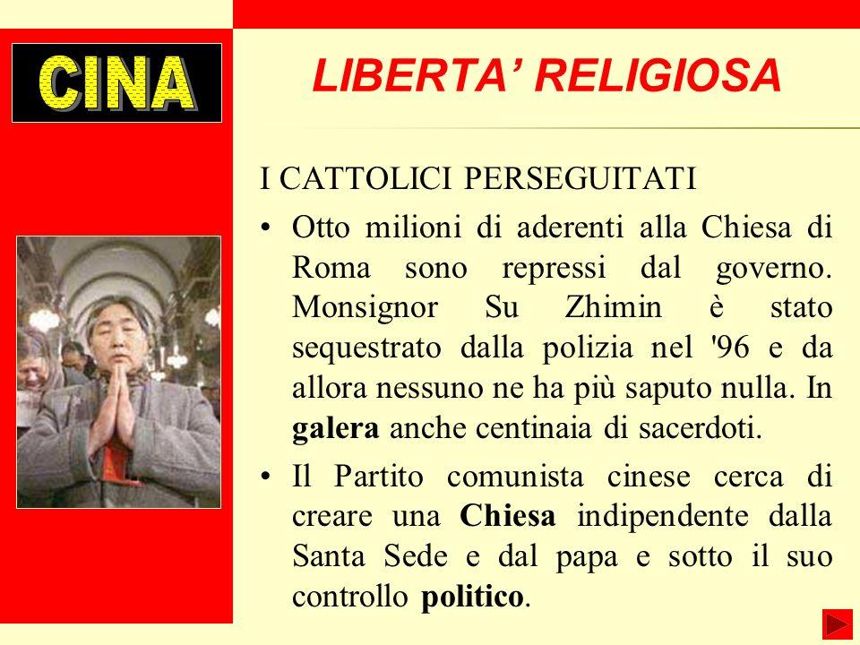 LIBERTA' RELIGIOSA CINA I CATTOLICI PERSEGUITATI
