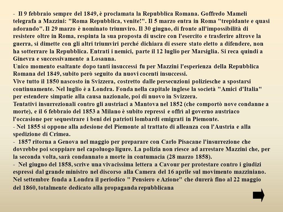 - Il 9 febbraio sempre del 1849, è proclamata la Repubblica Romana