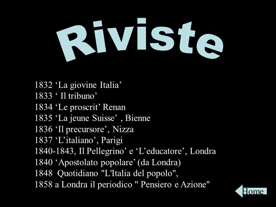 Riviste 1832 'La giovine Italia' 1833 ' Il tribuno'