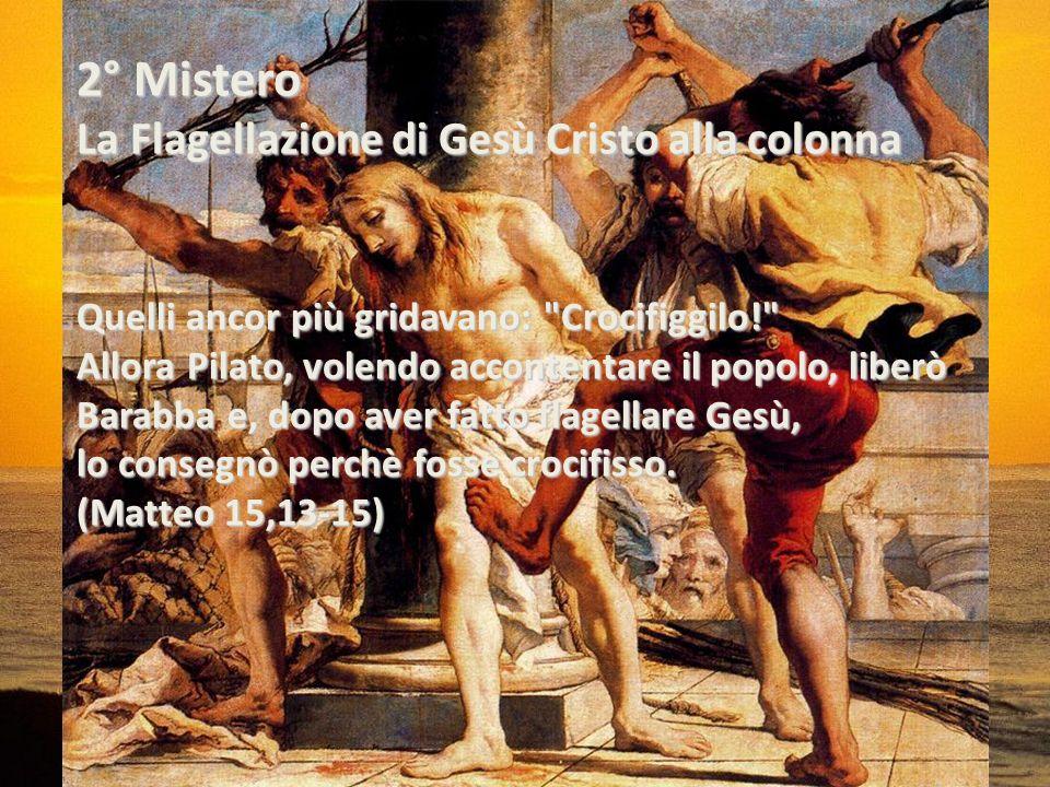 2° Mistero La Flagellazione di Gesù Cristo alla colonna