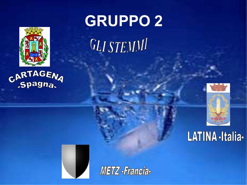 GRUPPO 2 GLI STEMMI CARTAGENA -Spagna- LATINA -Italia- METZ -Francia-