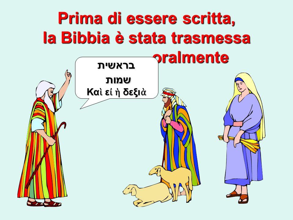 Prima di essere scritta, la Bibbia è stata trasmessa oralmente