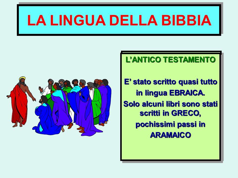LA LINGUA DELLA BIBBIA IL NUOVO TESTAMENTO L'ANTICO TESTAMENTO