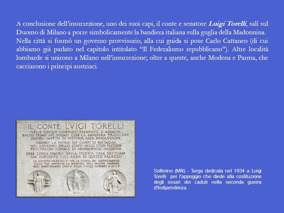 A conclusione dell'insurrezione, uno dei suoi capi, il conte e senatore Luigi Torelli, salì sul Duomo di Milano a porre simbolicamente la bandiera italiana sulla guglia della Madonnina.