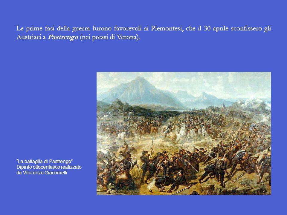 Le prime fasi della guerra furono favorevoli ai Piemontesi, che il 30 aprile sconfissero gli Austriaci a Pastrengo (nei pressi di Verona).