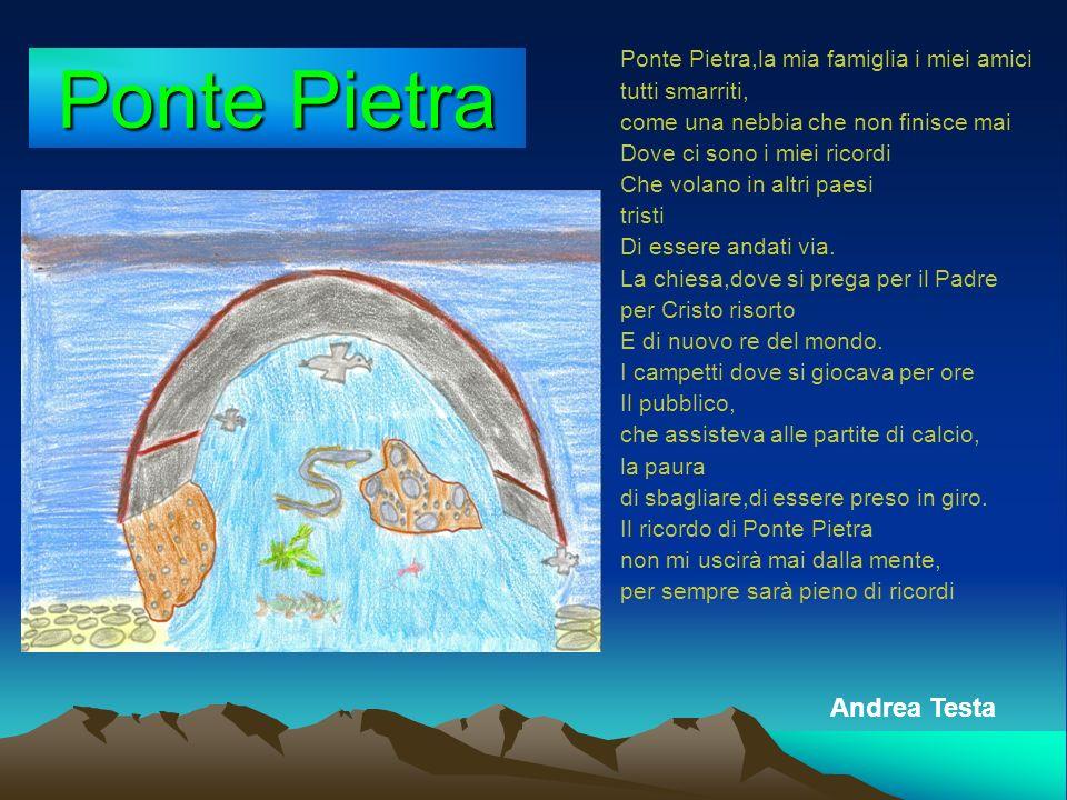 Ponte Pietra Andrea Testa Ponte Pietra,la mia famiglia i miei amici