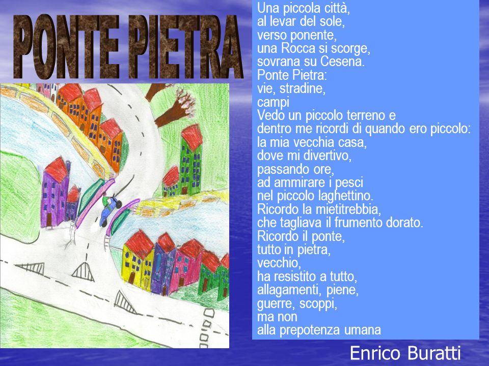 PONTE PIETRA Enrico Buratti Una piccola città, al levar del sole,