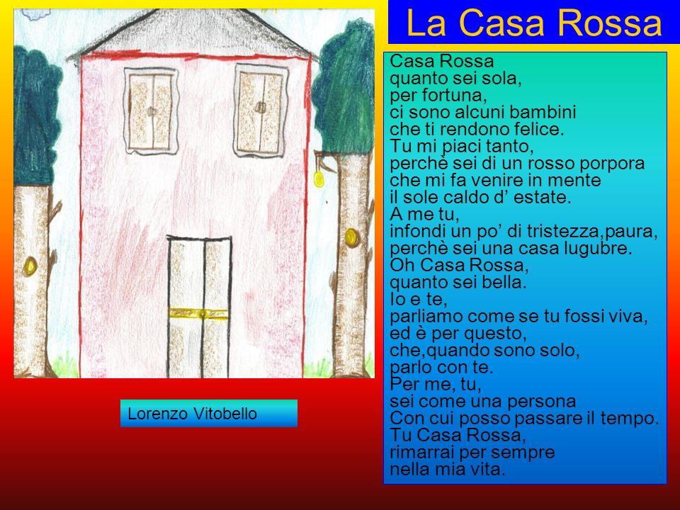 La Casa Rossa Casa Rossa quanto sei sola, per fortuna,