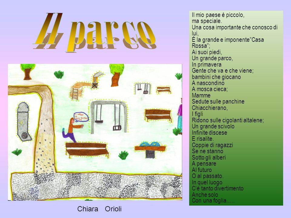 Il parco Chiara Orioli Il mio paese è piccolo, ma speciale.