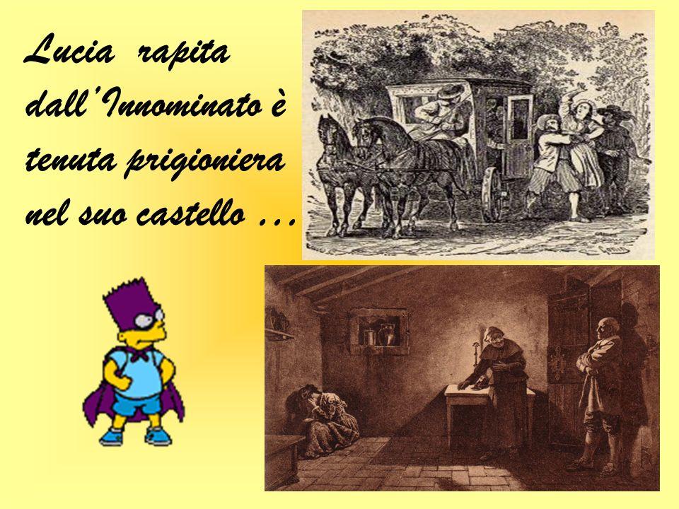 Lucia rapita dall'Innominato è tenuta prigioniera nel suo castello …