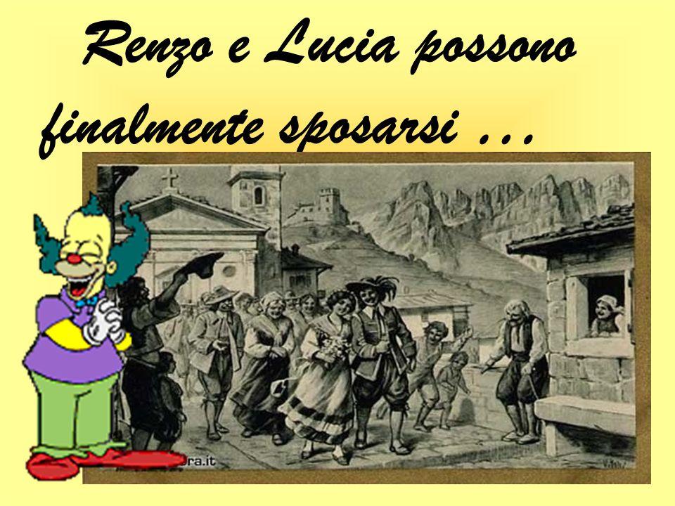 Renzo e Lucia possono finalmente sposarsi …