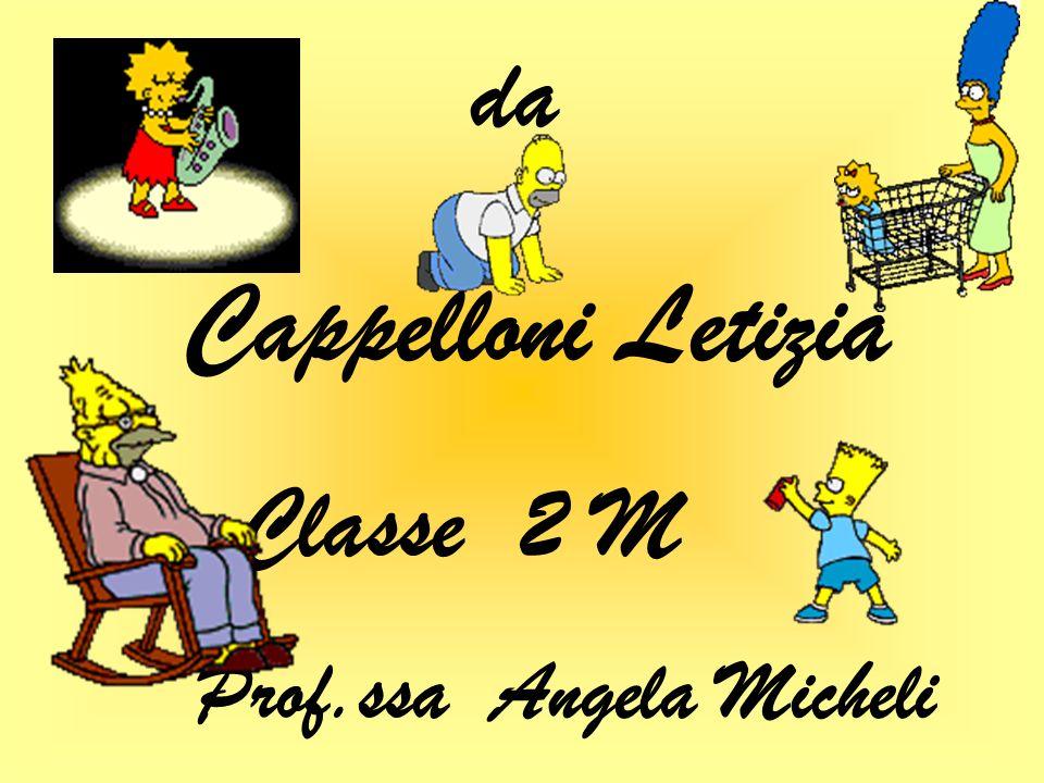 da Cappelloni Letizia Classe 2 M Prof.ssa Angela Micheli