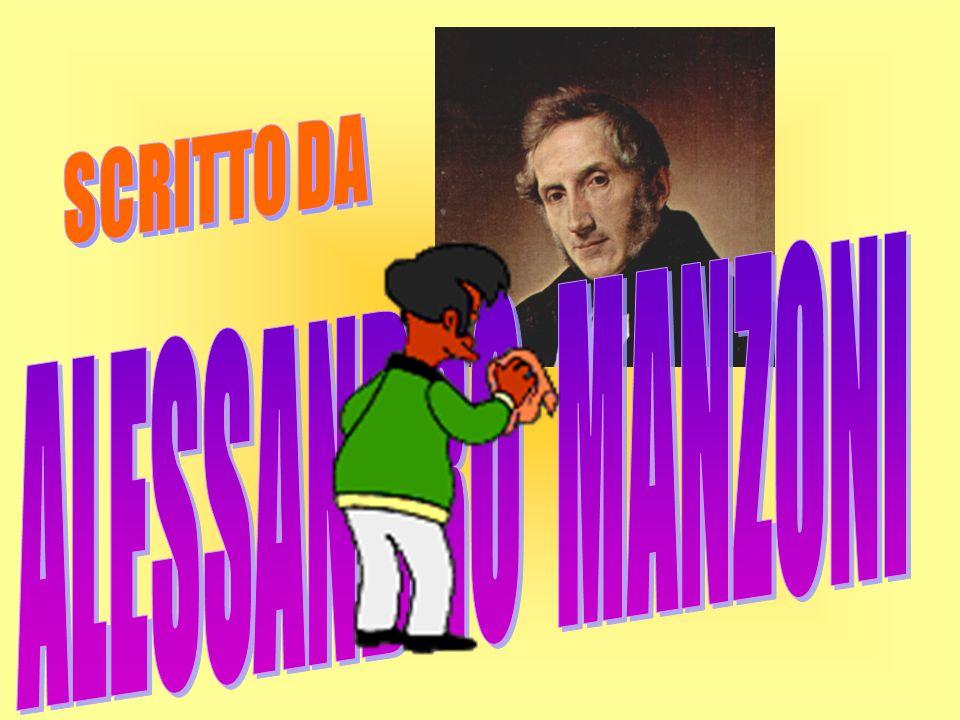 SCRITTO DA ALESSANDRO MANZONI