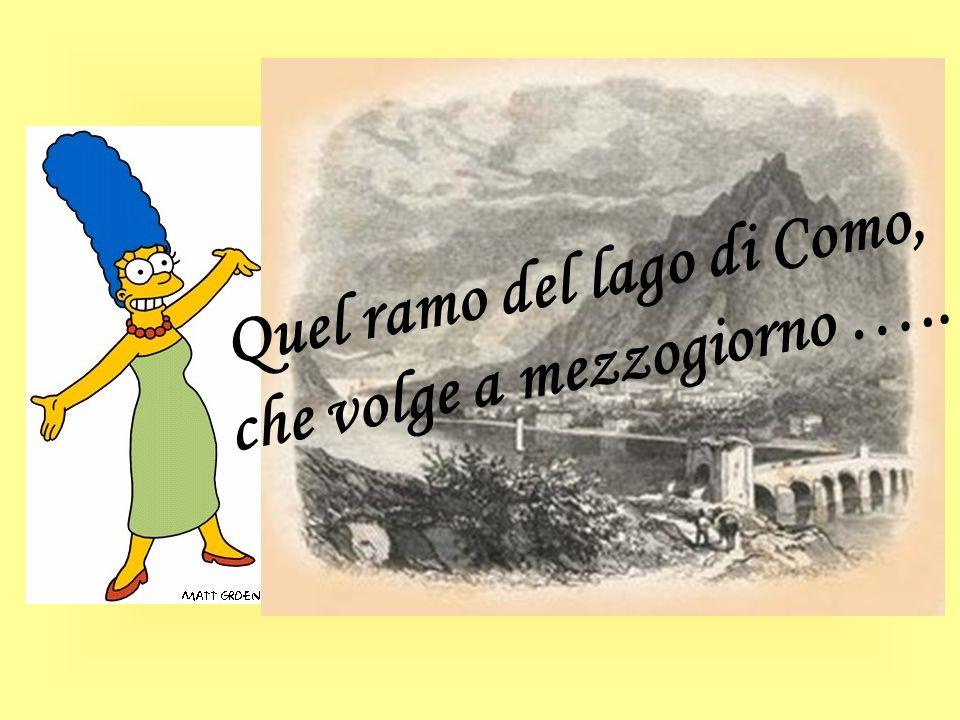 Quel ramo del lago di Como, che volge a mezzogiorno …..