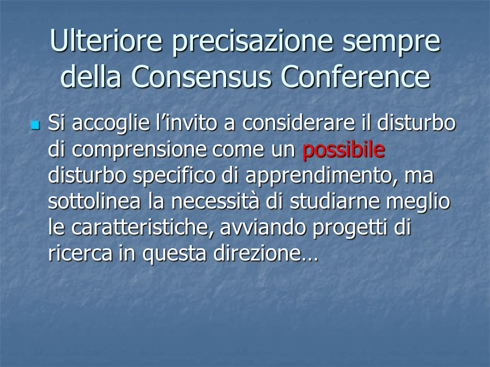 Ulteriore precisazione sempre della Consensus Conference