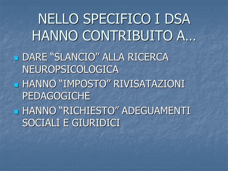 NELLO SPECIFICO I DSA HANNO CONTRIBUITO A…