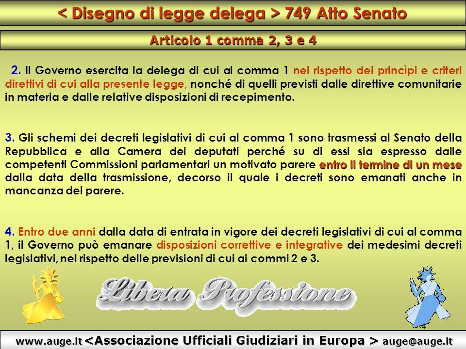 < Disegno di legge delega > 749 Atto Senato