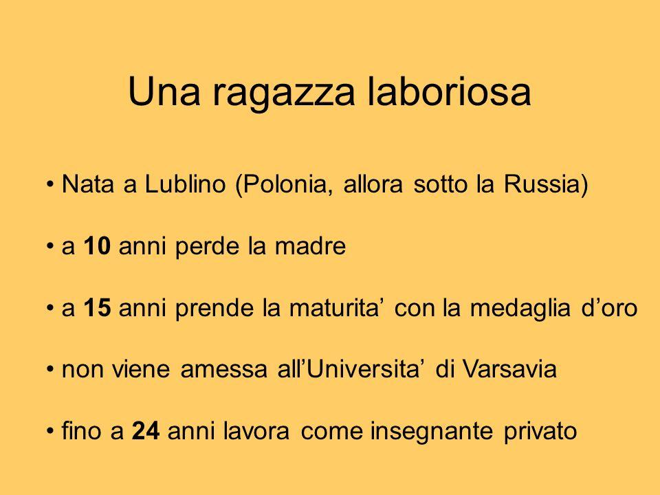 Una ragazza laboriosa Nata a Lublino (Polonia, allora sotto la Russia)