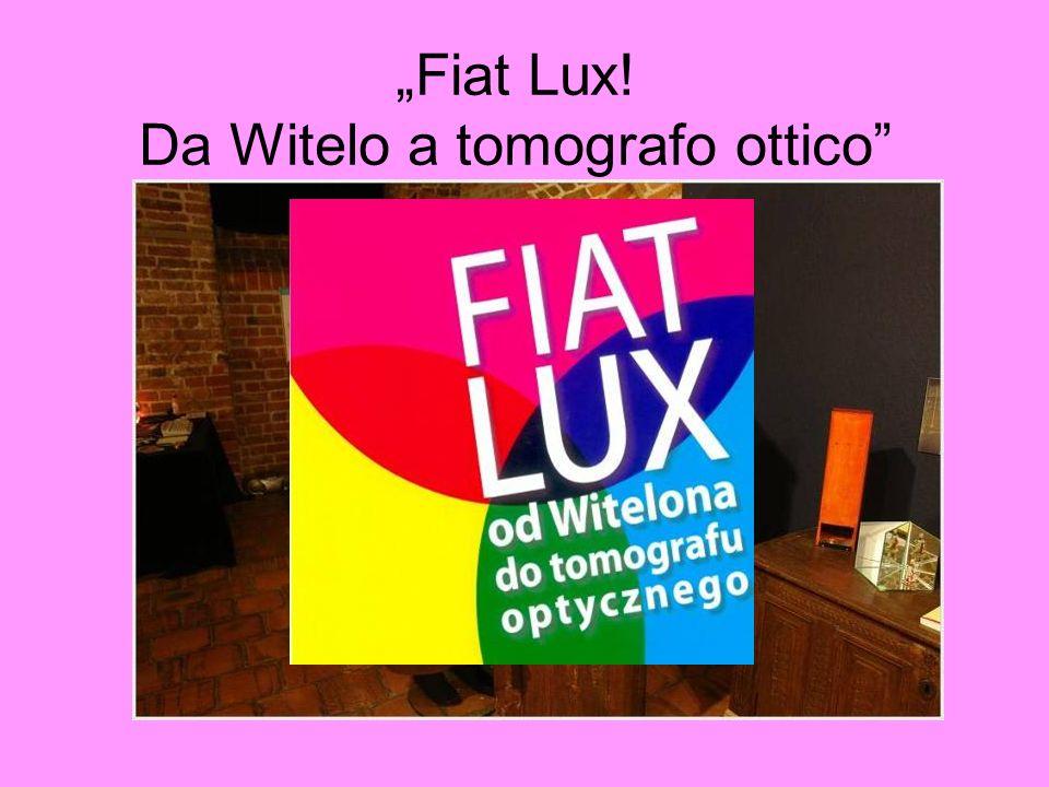 """""""Fiat Lux! Da Witelo a tomografo ottico"""