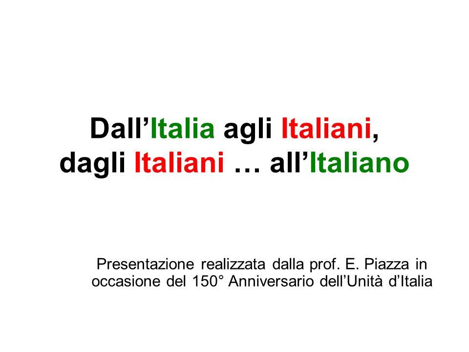 Dall'Italia agli Italiani, dagli Italiani … all'Italiano