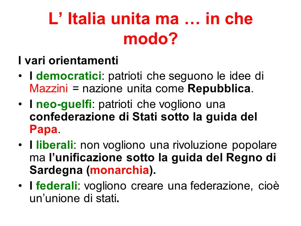 L' Italia unita ma … in che modo