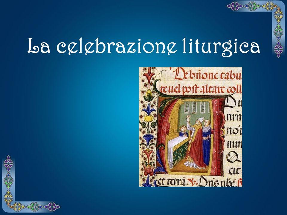 La celebrazione liturgica
