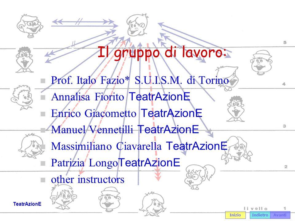 Il gruppo di lavoro: Prof. Italo Fazio* S.U.I.S.M. di Torino