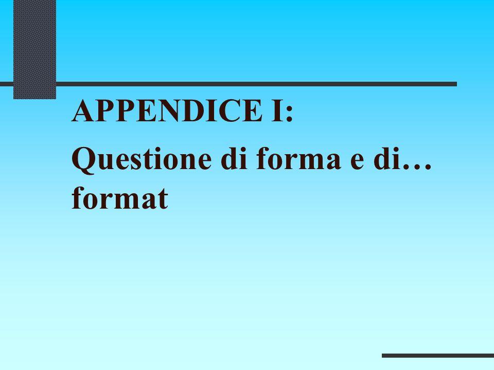 APPENDICE I: Questione di forma e di… format