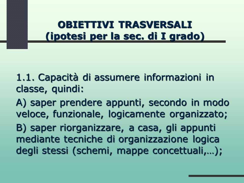 OBIETTIVI TRASVERSALI (ipotesi per la sec. di I grado)
