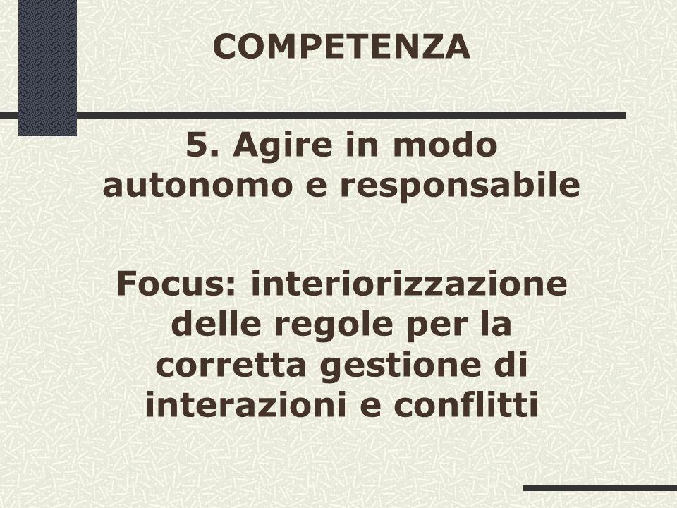 5. Agire in modo autonomo e responsabile