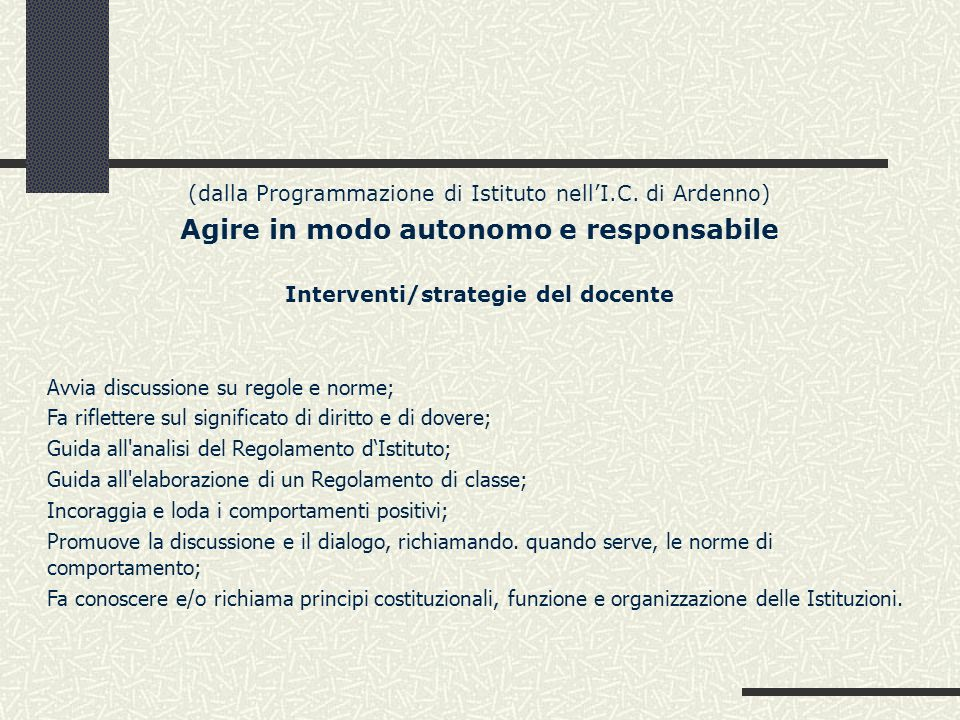 Agire in modo autonomo e responsabile Interventi/strategie del docente