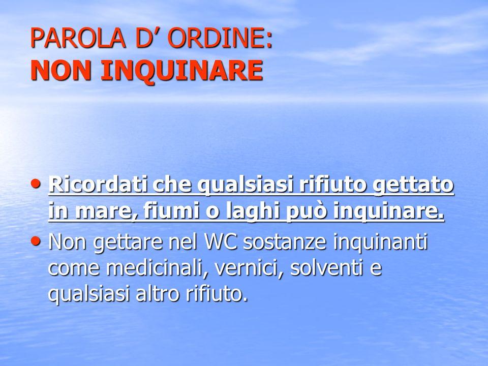 PAROLA D' ORDINE: NON INQUINARE