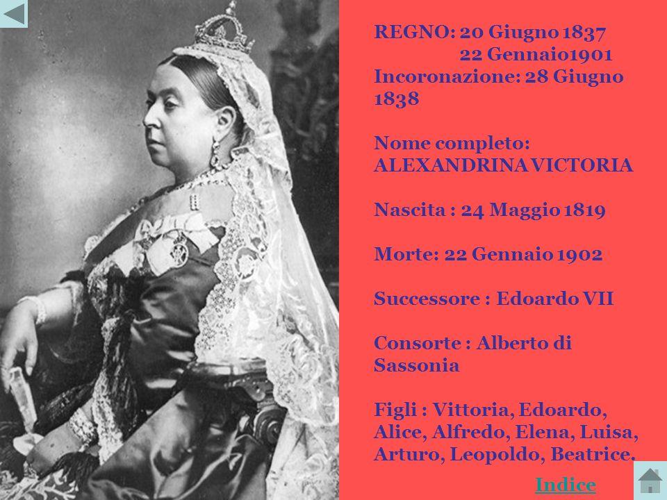 REGNO: 20 Giugno 1837 22 Gennaio1901. Incoronazione: 28 Giugno 1838. Nome completo: ALEXANDRINA VICTORIA.