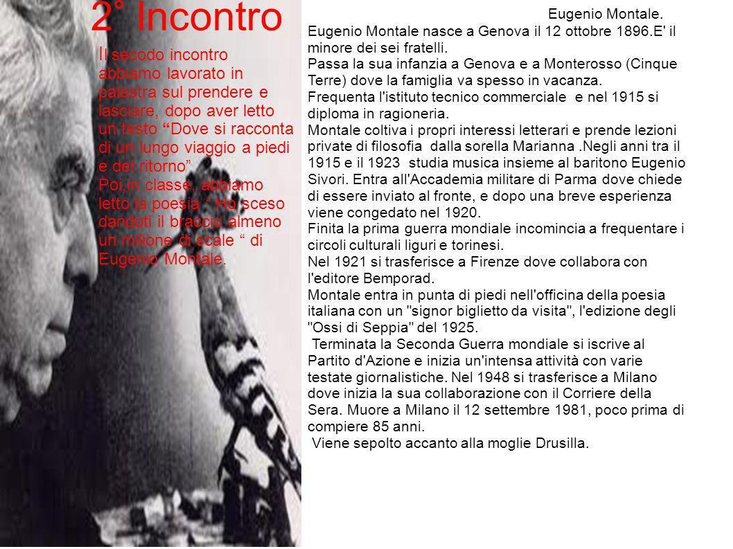 2° Incontro Eugenio Montale. Eugenio Montale nasce a Genova il 12 ottobre 1896.E il minore dei sei fratelli.